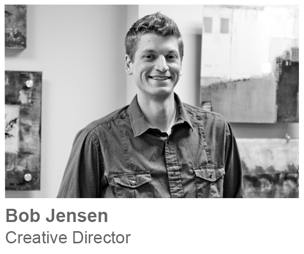 Bob Jensen, Creative Director