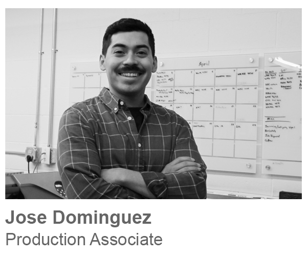 Jose Dominguez, Production Associate