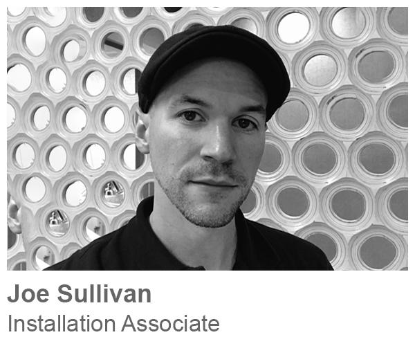 Joe Sullivan, Installation Associate
